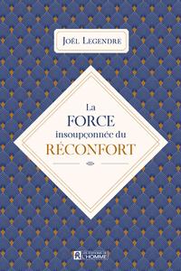 LA FORCE INSOUPCONNEE DU RECONFORT