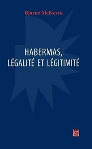 HABERMAS : LEGALITE ET LEGITIMITE