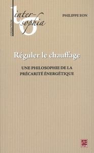 REGULER LE CHAUFFAGE. UNE PHILOSOPHIE DE LA PRECARITE ENERGETIQUE