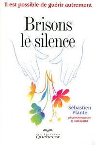BRISONS LE SILENCE - IL EST POSSIBLE DE GUERIR AUTREMENT