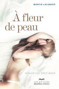 A FLEUR DE PEAU (2EME EDITION)