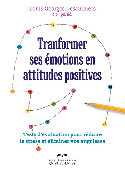 TRANSFORMER SES EMOTIONS EN ATTITUDES POSITIVES