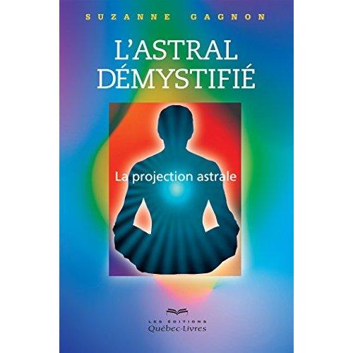L'ASTRAL DEMYSTIFIE (2E EDITION)