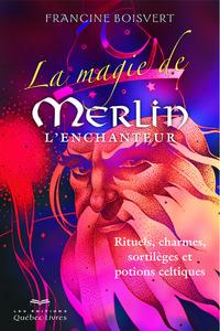 LA MAGIE DE MERLIN L'ENCHANTEUR 3E EDITION