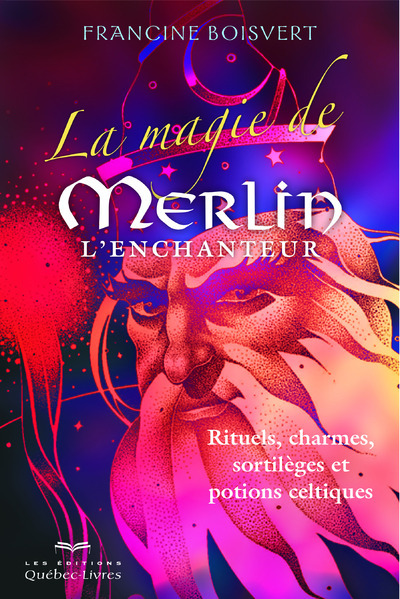 LA MAGIE DE MERLIN L'ENCHANTEUR 3E EDITION
