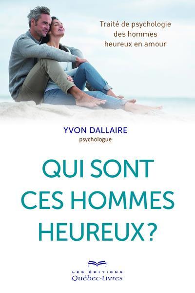 QUI SONT CES HOMMES HEUREUX ?
