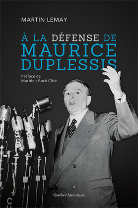 A LA DEFENSE DE MAURICE DUPLESSIS