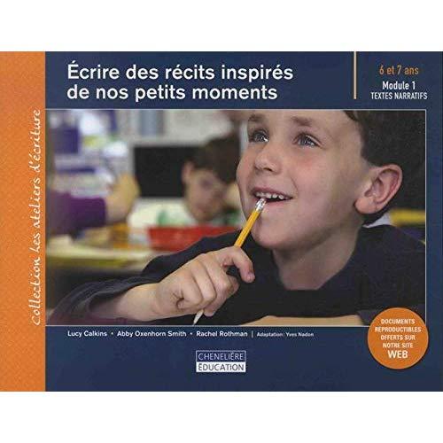 ECRIRE DES RECITS INSPIRES DE NOS PETITS MOMENTS