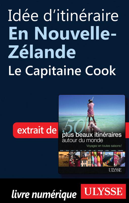 Idée d'itinéraire en Nouvelle-Zélande : le Capitaine Cook