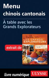 Menu chinois cantonais - A table avec les Grands Explorateurs