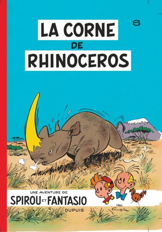 LA CORNE DU RHINOCEROS - SPIROU ET FANTASIO - T6