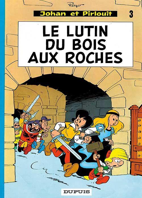 LE LUTIN DU BOIS AUX ROCHES - JOHAN ET PIRLOUIT (DUPUIS) - T3