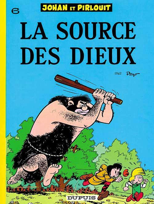 LA SOURCE DES DIEUX - JOHAN ET PIRLOUIT (DUPUIS) - T6