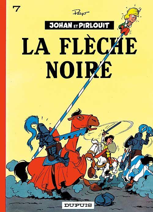 LA FLECHE NOIRE - JOHAN ET PIRLOUIT (DUPUIS) - T7