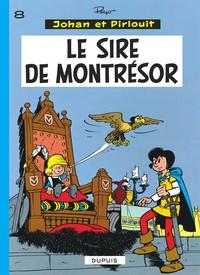 JOHAN ET PIRLOUIT (DUPUIS) T8 LE SIRE DE MONTRESIR 8