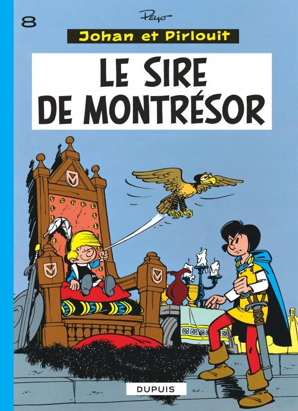 LE SIRE DE MONTRESIR 8 - JOHAN ET PIRLOUIT (DUPUIS) - T8