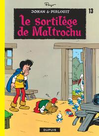 JOHAN ET PIRLOUIT (DUPUIS) T13 LE SORTILEGE DE MALTROCHU