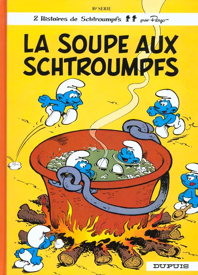 LA SOUPE AUX SCHTROUMPFS - SCHTROUMPFS (DUPUIS) - T10