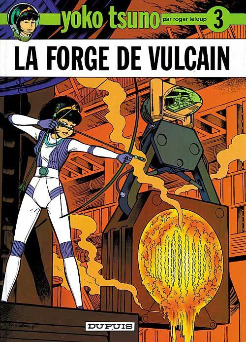 LA FORGE DU VULCAIN - YOKO TSUNO - T3