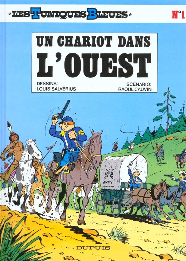 UN CHARIOT DANS L'OUEST - LES TUNIQUES BLEUES - T1
