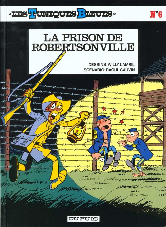 LA PRISON DE ROBERTSONVILLE - LES TUNIQUES BLEUES - T6
