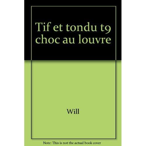 TIF ET TONDU - T9 - CHOC AU LOUVRE