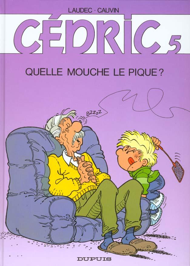 CEDRIC T5 QUELLE MOUCHE LE PIQUE ?