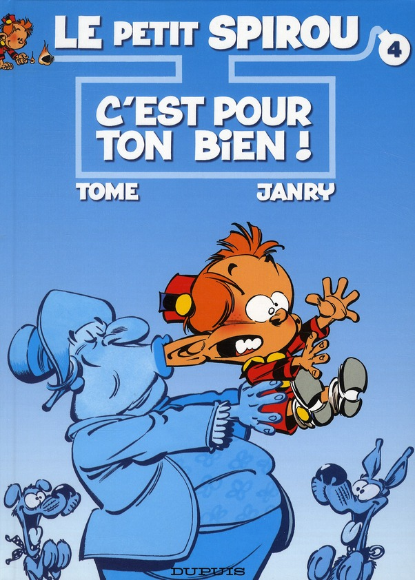 C'EST POUR TON BIEN ! - LE PETIT SPIROU - T4