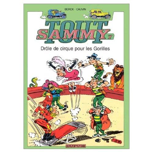 SAMMY (INTEGRALE) - T7 - DROLE DE CIRQUE POUR LES GORILLES