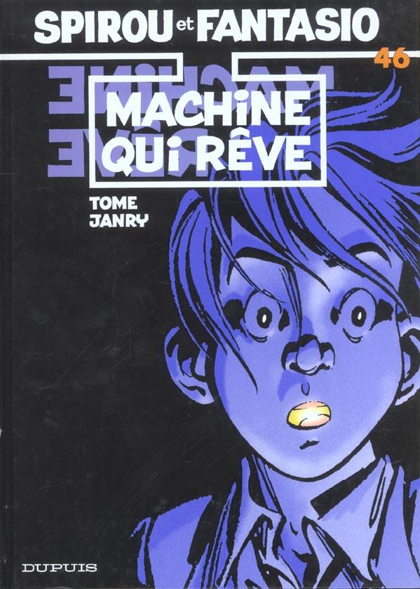 MACHINE QUI REVE - SPIROU ET FANTASIO - T46