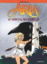 ARIA T7 LE TRIBUNAL DES CORBEAUX