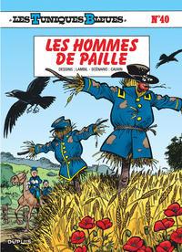 LES TUNIQUES BLEUES - T40 - LES HOMMES DE PAILLE