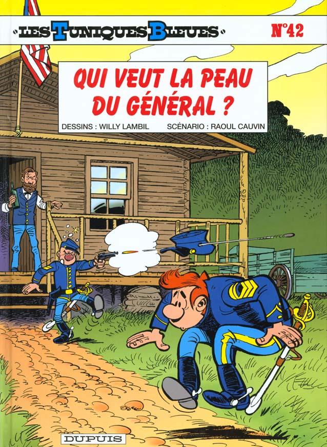 QUI VEUT LA PEAU DU GENERAL ? - LES TUNIQUES BLEUES - T42