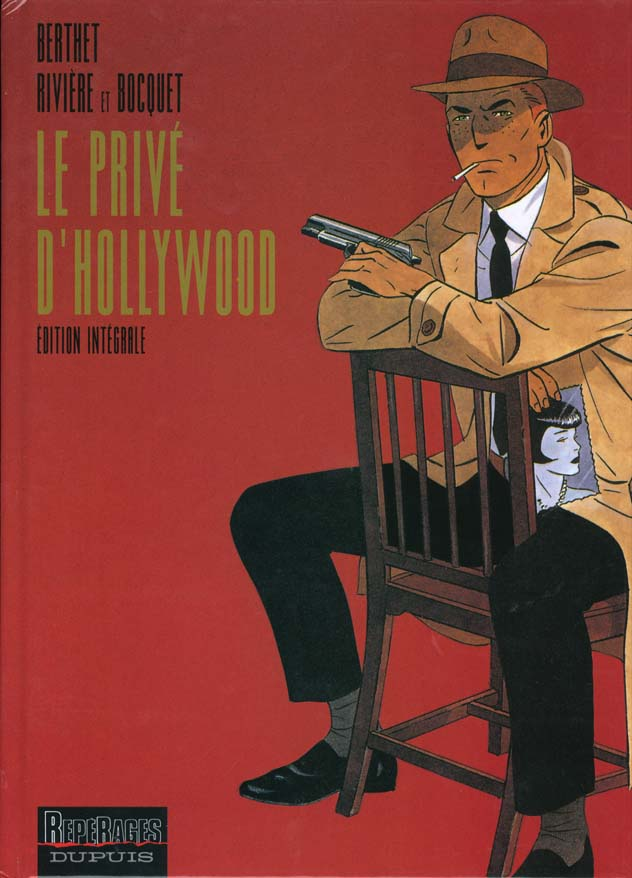 PRIVE D'HOLLYWOOD (INTEGRALE) T1 TOUT BERTHET/LE PRIVE D'HOLLYWOOD