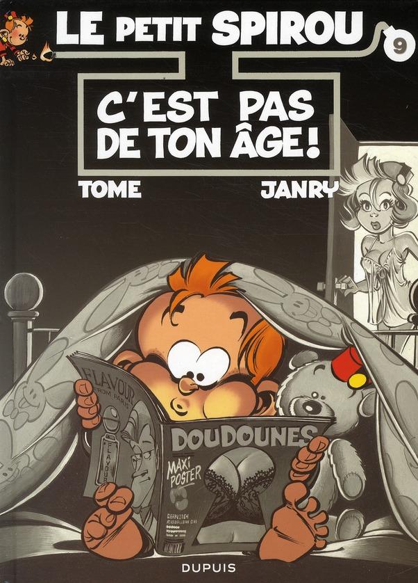C'EST PAS DE TON AGE ! - LE PETIT SPIROU - T9