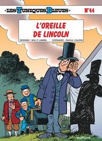 L'OREILLE DE LINCOLN - LES TUNIQUES BLEUES - T44