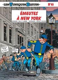 EMEUTES A NEW YORK - LES TUNIQUES BLEUES - T45