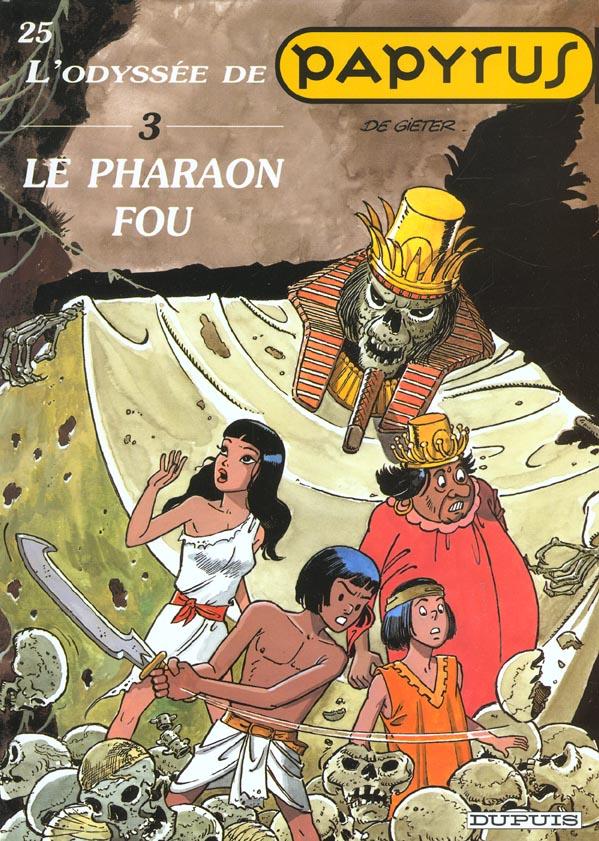 PAPYRUS T25 PHARAON FOU (L'ODYSSEE DE PAPYRUS III) (LE)