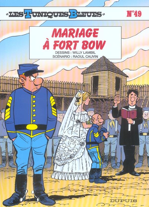 MARIAGE A FORT BOW - LES TUNIQUES BLEUES - T49