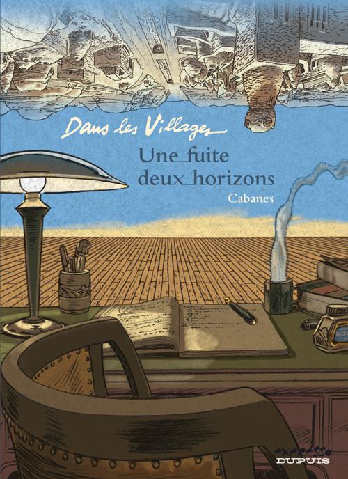 DANS LES VILLAGES - T6 - UNE FUITE, DEUX HORIZONS