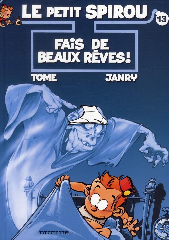 FAIS DE BEAUX REVES - LE PETIT SPIROU - T13