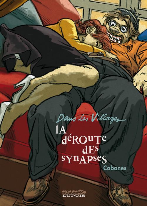 DANS LES VILLAGES - T7 - LA DEROUTE DES SYNAPSES