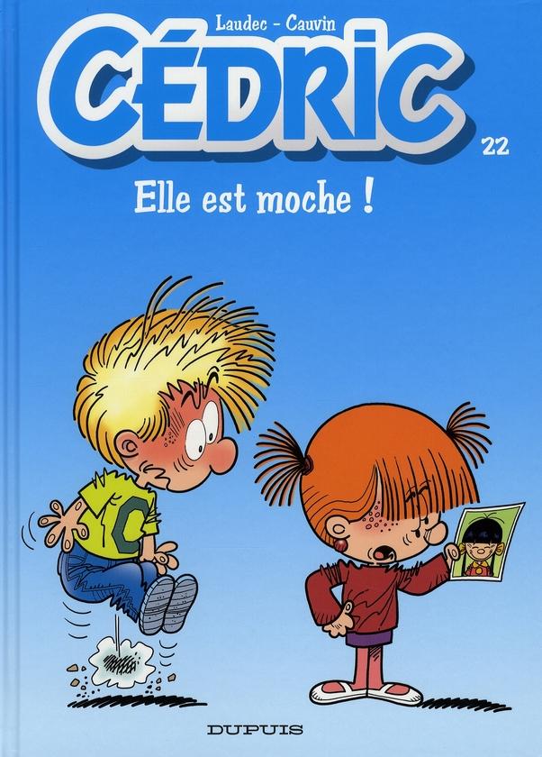 ELLE EST MOCHE ! - CEDRIC - T22