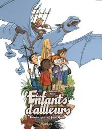 ENFANTS D'AILLEURS (INTEGRALE) T1 L'AUTRE MONDE