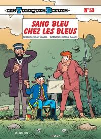 LES TUNIQUES BLEUES - T53 - SANG BLEU CHEZ LES BLEUS