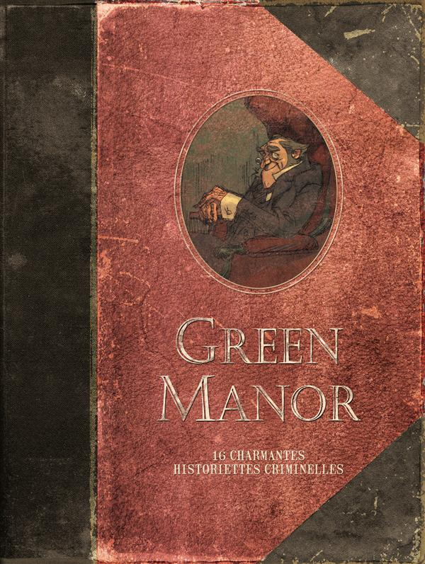 GREEN MANOR (INTEGRALE) - GREEN MANOR - L'INTEGRALE - TOME 1 - 16 CHARMANTES HISTORIETTES CRIMINELLE
