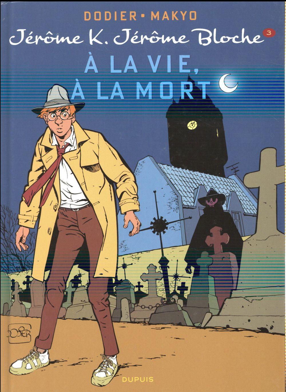 JEROME K. JEROME BLOCHE T3 : A LA VIE, A LA MORT NEW LOOK