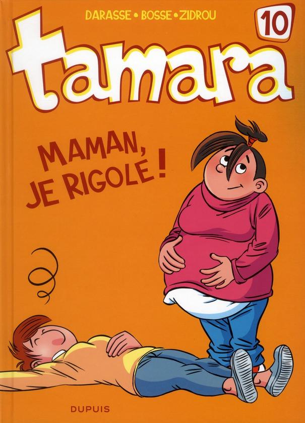 TAMARA T10 MAMAN, JE RIGOLE !