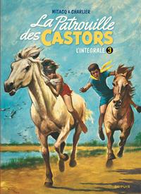 PATROUILLE DES CASTORS(INTEGRA - LA PATROUILLE DES CASTORS  - L'INTEGRALE - TOME 3 - LA PATROUIL