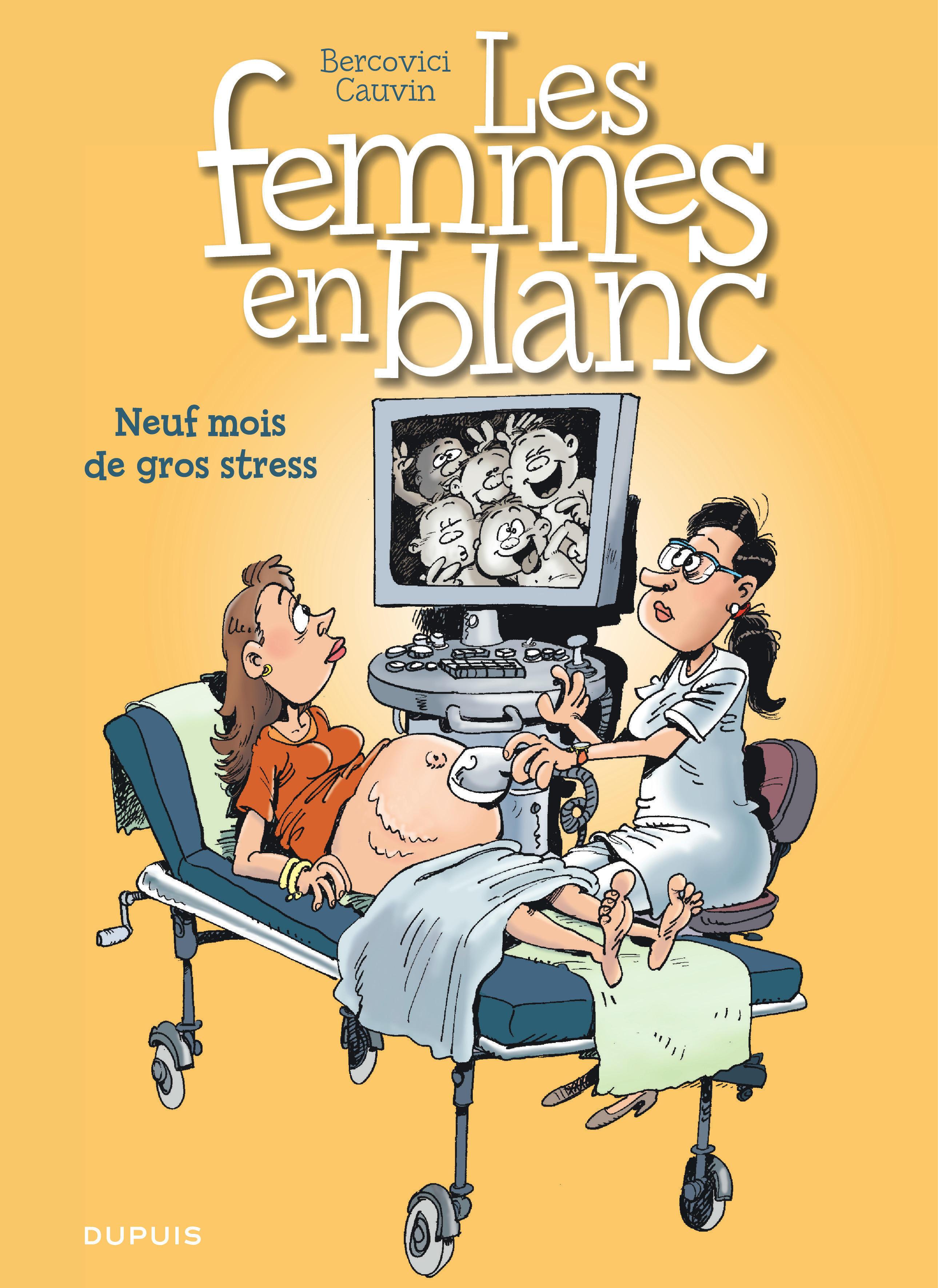 LES FEMMES EN BLANC - T36 - NEUF MOIS DE GROS STRESS